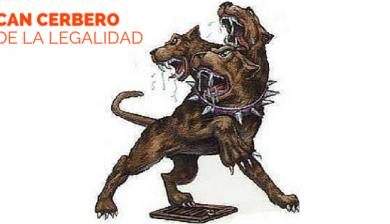 El can Cerbero de la legalidad