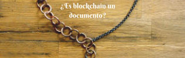 Blockchain ¿una nueva forma documental?