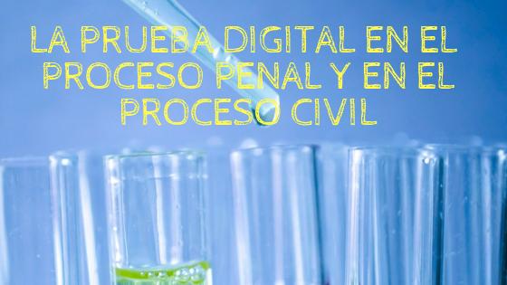 Prueba digital en el proceso penal y en el proceso civil